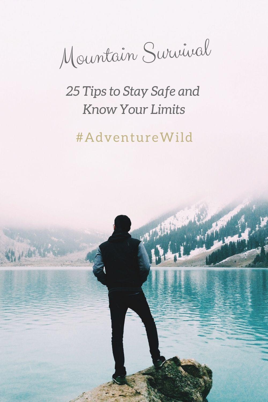 25 Mountain Survival Reminders. Adventure Accessories