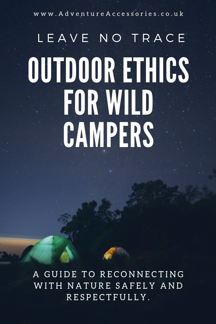 Pinterest - Wild Camping and Leave No Trace Ethics. Adventure Accessories