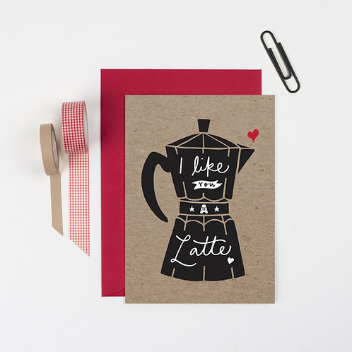 'LIKE YOU A LATTE' CARD