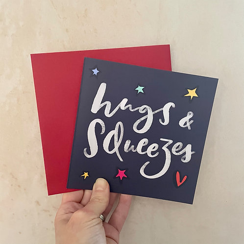 Hugs and squeezes card
