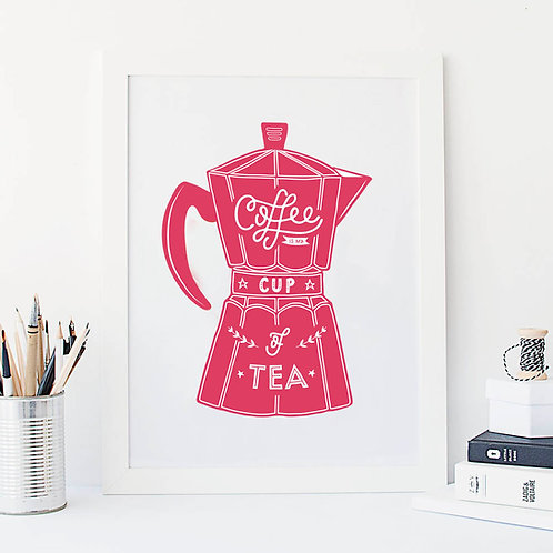 COFFEE IS MY CUP OF TEA PRINT