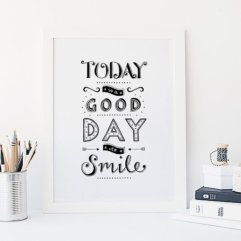 Today is a good day to smile print