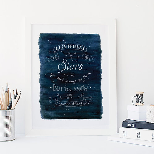 Good friends are like stars Print