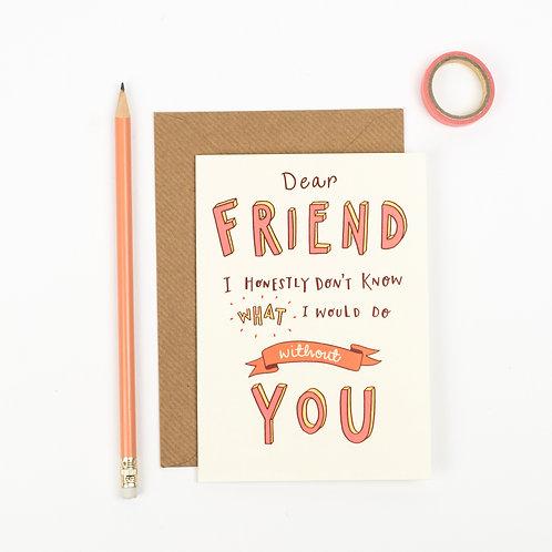 'DEAR FRIEND' FRIENDSHIP CARD