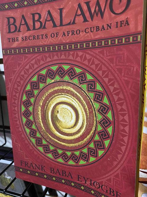 Babalawo (The Secrets Of Afro-Cuba Ifa)