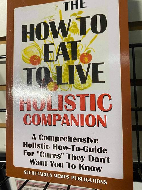 The How To Eat To Live Holistic Companion