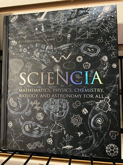 Sciencia (Mathematics, Physics, Chemistry, Biology, And Astronomy For All)