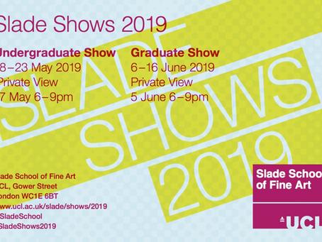 Upcoming show - Slade Graduate Show 2019