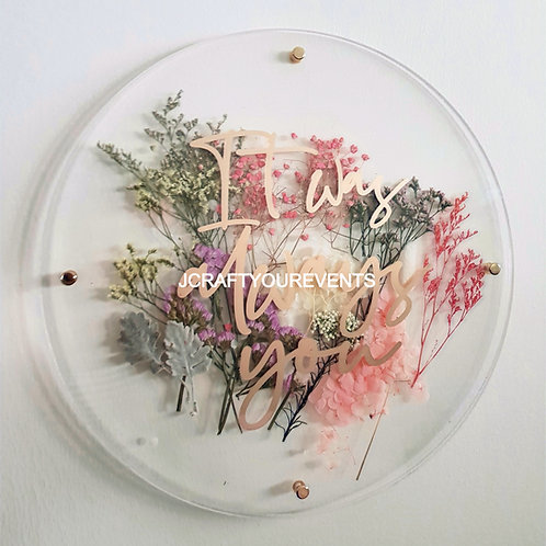Round Acrylic Signage (With Dried & Preserved Flowers Base)