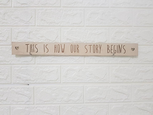 Signage: This is how our story begins