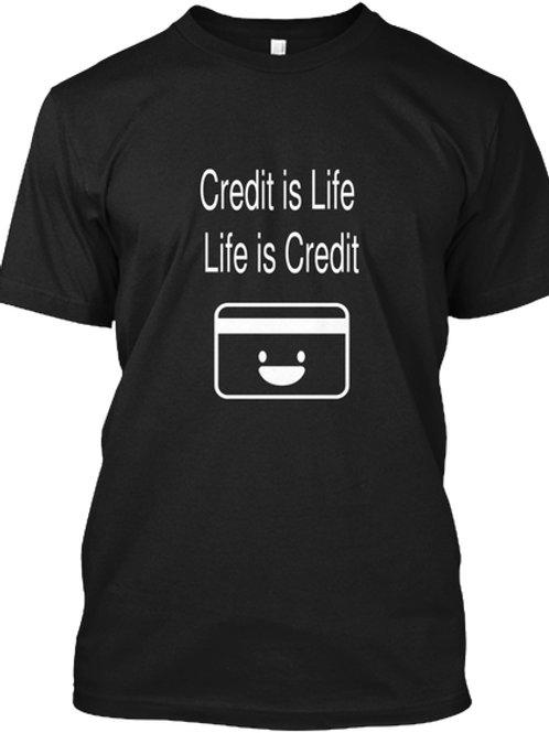 Credit is Life Tee Shirt