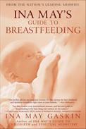 Ina May Guide to Breastfeeding