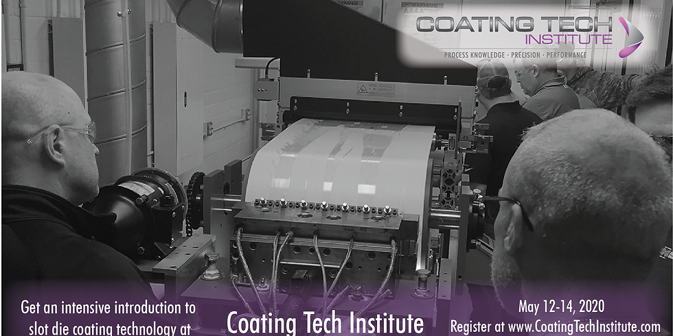 Coating Tech Institute by Coating Tech Slot Dies May 11-14, 2020