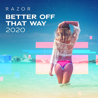 RAZOR-Better-Off-That-Way-HighRes_3000x3