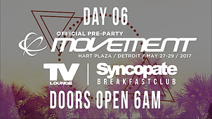 Syncopate Afterhousr Day 6 Movement Official Pre Party & Tv Lounge