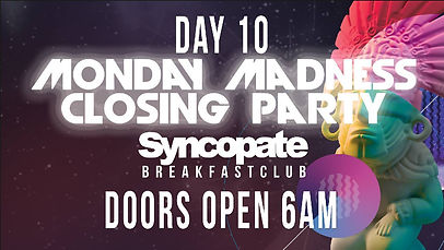Syncopate Afterhours Day 10 Monday Madness