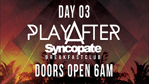 Syncopate Afterhours Day 3 PlayAfter