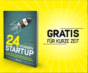 Das 24 Stunden StartupBuch: Wie du in kürzester Zeit mehr erreichst als andere in ihrem ganzen Leben