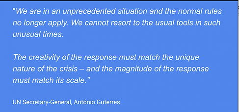 UN Secretary-General message regarding need for creativity in handling COVID global crisis.