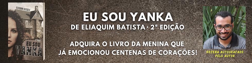 Eu Sou Yanka - Eliaquim Batista 2 edição