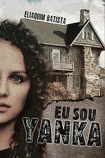 Livro EU SOU YANKA de Eliaquim Batista