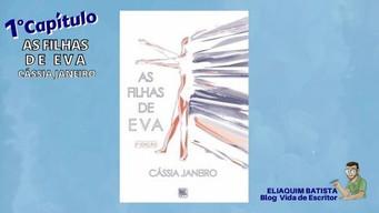 1° Capítulo | As filhas de Eva | Cássia Janeiro
