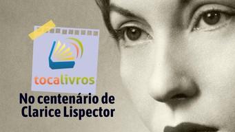 Tocalivros no Centenário de Clarice Lispector