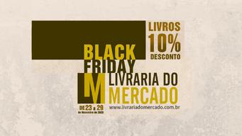 Black Friday é na Livraria do Mercado!