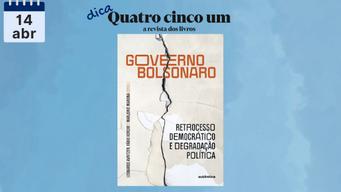 Dica quatro cinco um | Governo Bolsonaro: Retrocesso democrático e degradação política