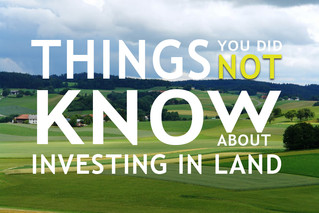 THINGS YOU DIDN'T KNOW ABOUT INVESTING IN LAND