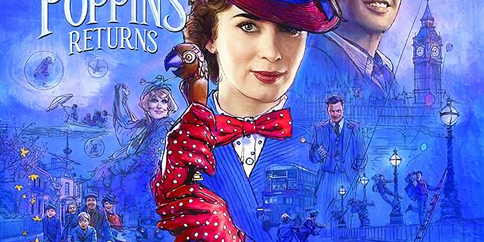 Mary Poppins Returns - 17:30 (U)