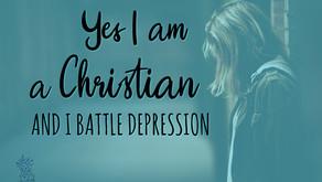 I am a Christian and I battle depression