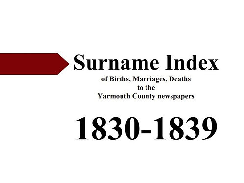 Index of vital statistics to the Yarmouth County newspapers 1830-1839