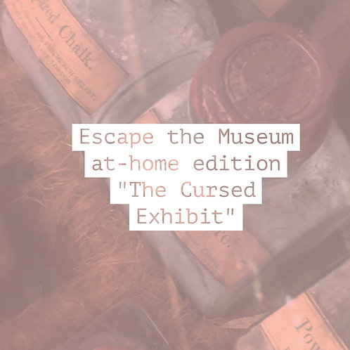 "Escape the Museum at-home edition: ""The Cursed Exhibit"""