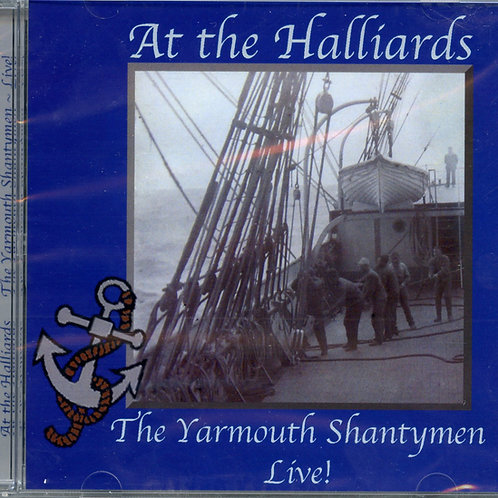 "Yarmouth Shantymen Live CD ""At the Halliards"""