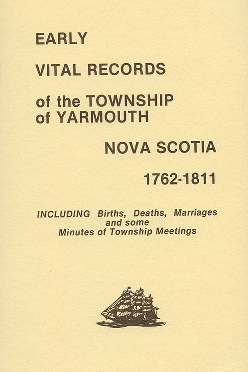 Early Vital Records of the Township of Yarmouth, Nova Scotia 1762-1811