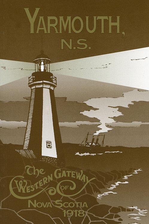 Yarmouth, NS (The Western Gateway of Nova Scotia 1918)