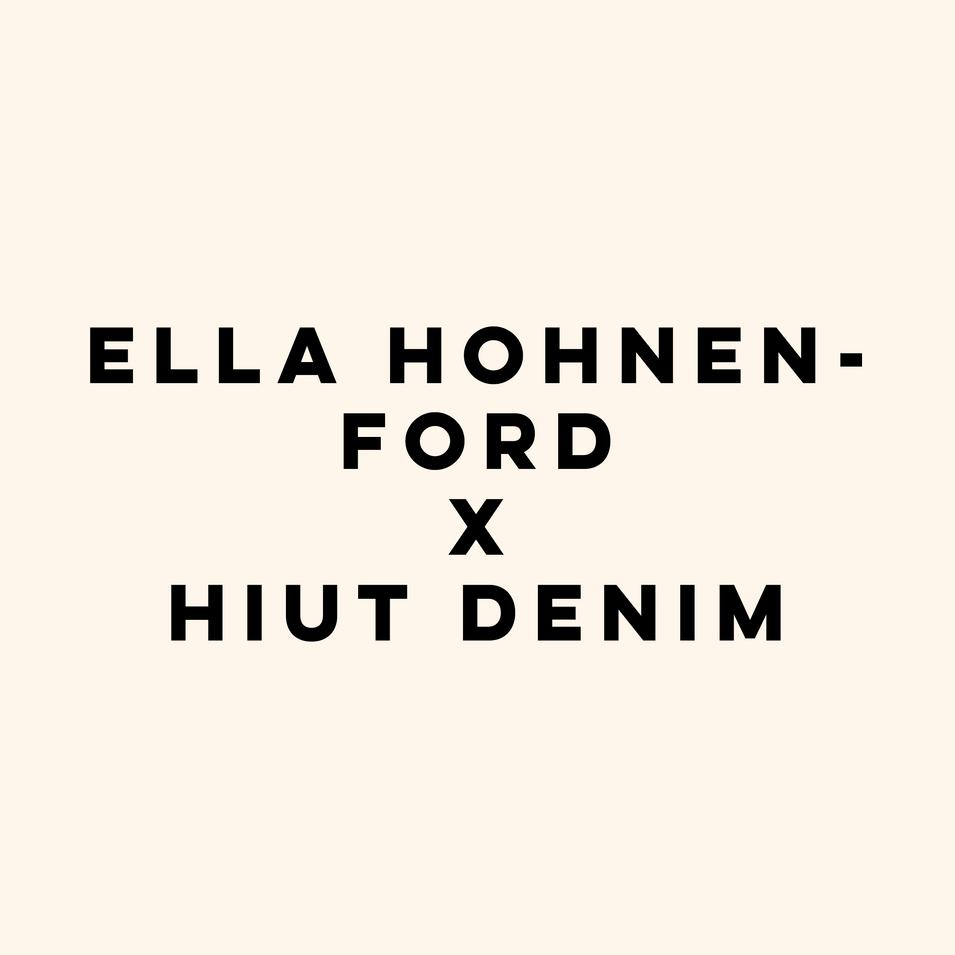 Ella Hohnen-Ford x Hiut Denim