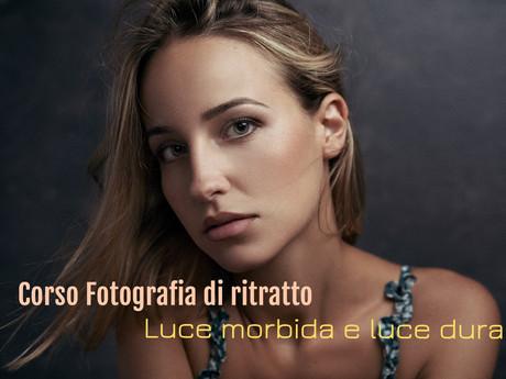 Corso di fotografia di ritratto - Luce morbida e luce dura