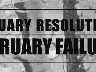 January Resolutions, February Failures