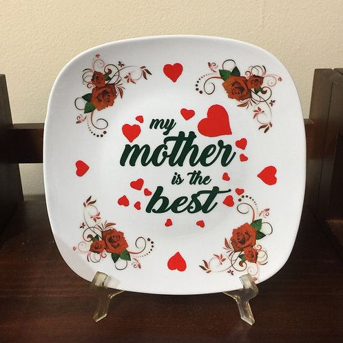 MY MOTHER IS THE BEST (53) Decorated Plate, Gift for Mom
