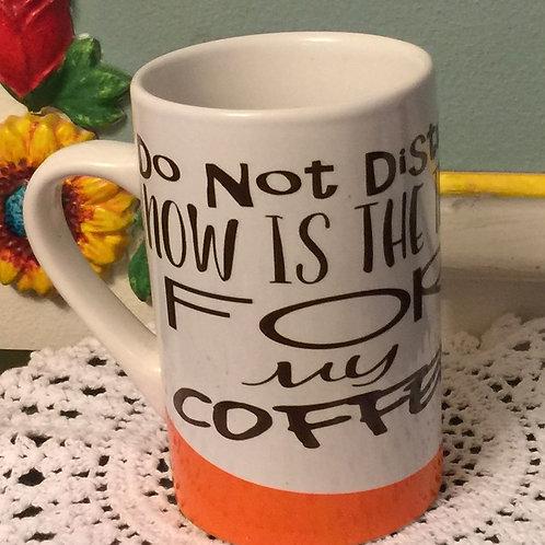 DO NOT DISTURB... Ceramic Mug with a quote