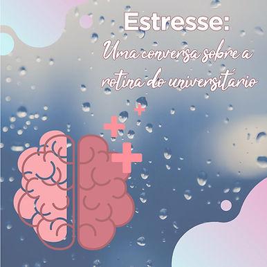 Estresse: Uma conversa sobre a rotina do universitário