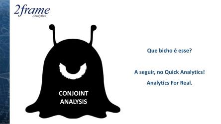 Decifra-me ou te devoro: o que é o monstro da Conjoint Analysis