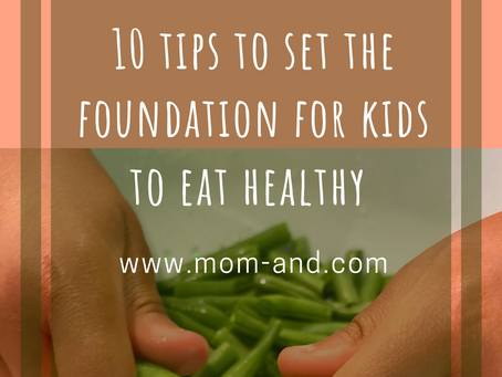 10 Tips to set the foundation for kids to eat healthy