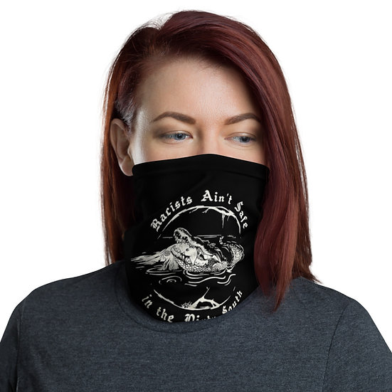 Racists Aint Safe in the Dirty South Neck Gaiter