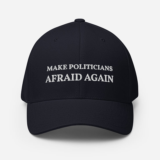 Make Politicians Afraid Again Structured Twill Cap