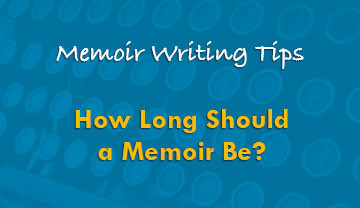 How Long Should a Memoir Be?