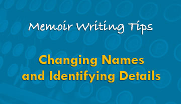 Changing Names and Identifying Details