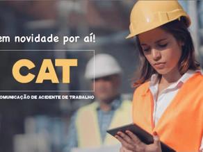 VEM NOVIDADE NO SISTEMA DE INFORMAÇÃO DA CAT (Comunicação de Acidente de Trabalho)